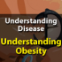 Quick Video Reveals the Mystery of Obesity for Patients