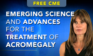 Emerging Sciences and Advances for the Treatment of Acromegaly