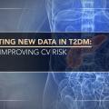 Digesting New Data in T2DM: Improving CV Risk