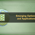 Emerging Options and Applications