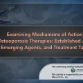 Examining Mechanisms of Action for Osteoporosis Therapies: Established Agents, Emerging Agents, and Treatment Targets