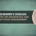 Alzheimer's Disease: Updates on Diagnostics and Early-stage Management