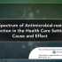 The Spectrum of Antimicrobial-resistant Infection in the Health Care Setting: Cause and Effect