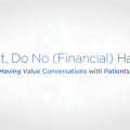 First, Do No (Financial) Harm: Having Value Conversations with Patients About Tests
