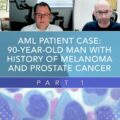 AML Patient Case: 90-Year-Old Man With History of Melanoma and Prostate Cancer